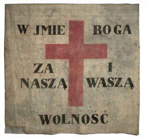 1831 m. sukilimo laikotarpio vėliava su J. Lelevelio šūkiu. Fot. Lenkijos kariuomenės muziejus Varšuvoje.